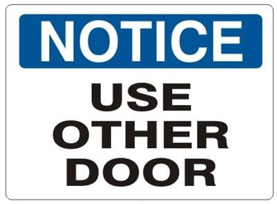 USE OTHER DOOR - NOTICE Sign