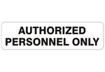 AUTHORIZED PERSONNEL ONLY Sign, Choose 4 X 20 Self Adhesive Vinyl, Plastic or Aluminum
