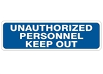 UNAUTHORIZED PERSONNEL KEEP OUT Sign - Choose 4 X 20 Self Adhesive Vinyl, Plastic or Aluminum.