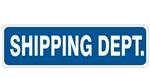 SHIPPING DEPT. Sign - Choose 4 X 20 Self Adhesive Vinyl, Plastic or Aluminum.