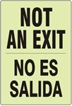 Bilingual Glow in the Dark NOT AN EXIT Sign - Choose 7 X 10 - 10 X 14, Self Adhesive Vinyl, Plastic or Aluminum.