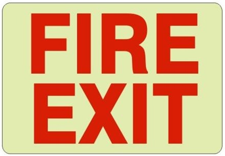 Glow in the Dark FIRE EXIT Sign - Choose 7 X 10 - 10 X 14, Self Adhesive Vinyl, Plastic or Aluminum.