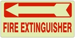 FIRE EXTINGUISHER arrow left Glow in the Dark Sign - Available 6.5 X 14 Self Adhesive Vinyl, Plastic and Aluminum.