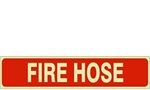 FIRE HOSE Glow in the Dark Sign - Choose 4 X 20 Self Adhesive Vinyl, Plastic or Aluminum.
