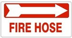 FIRE HOSE arrow right Sign - Available 6.5 X 14 Self Adhesive Vinyl, Plastic and Aluminum.