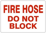 DO NOT BLOCK FIRE HOSE Sign - Choose 7 X 10 - 10 X 14, Self Adhesive Vinyl, Plastic or Aluminum.