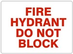 FIRE HYDRANT DO NOT BLOCK Sign - Choose 7 X 10 - 10 X 14, Self Adhesive Vinyl, Plastic or Aluminum.
