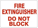 FIRE EXTINGUISHER DO NOT BLOCK Sign - Choose 7 X 10 - 10 X 14, Self Adhesive Vinyl, Plastic or Aluminum.