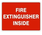 FIRE EXTINGUISHER INSIDE, Sign - Choose 7 X 10 - 10 X 14, Self Adhesive Vinyl, Plastic or Aluminum.