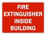 FIRE EXTINGUISHER INSIDE BUILDING Sign - Choose 7 X 10 - 10 X 14, Self Adhesive Vinyl, Plastic or Aluminum.