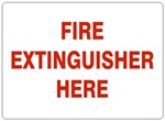 FIRE EXTINGUISHER HERE Sign - Choose 7 X 10 - 10 X 14, Self Adhesive Vinyl, Plastic or Aluminum.