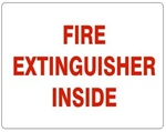 FIRE EXTINGUISHER INSIDE Sign - Choose 7 X 10 - 10 X 14, Self Adhesive Vinyl, Plastic or Aluminum.