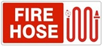 FIRE HOSE (Pictorial) Sign - Available 6.5 X 14 Self Adhesive Vinyl, Plastic and Aluminum.