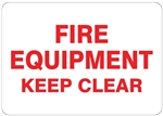 FIRE EQUIPMENT KEEP CLEAR Sign - Choose 7 X 10 - 10 X 14, Self Adhesive Vinyl, Plastic or Aluminum.