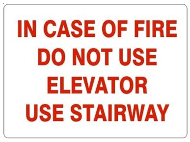 IN CASE OF FIRE DO NOT USE ELEVATOR USE STAIRWAY Sign - Choose 7 X 10 - 10 X 14, Self Adhesive Vinyl, Plastic or Aluminum