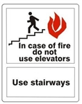 IN CASE OF FIRE DO NOT USE ELEVATORS USE STAIRWAYS Sign - Choose 7 X 10 - 10 X 14, Self Adhesive Vinyl, Plastic or Aluminum
