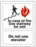 IN CASE OF FIRE USE STAIRS FOR EXIT, DO NOT USE ELEVATOR, Sign - Choose 7 X 10 - 10 X 14, Self Adhesive Vinyl, Plastic or Aluminum.