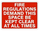 FIRE REGULATIONS DEMAND THIS SPACE BE KEPT CLEAR AT ALL TIMES Sign - Choose 7 X 10 - 10 X 14, Self Adhesive Vinyl, Plastic or Aluminum.