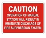 Caution Operation Of Manual Station Will Result In Immediate Discharge Of Fire Suppression System Sign - Choose 7 X 10 - 10 X 14, Self Adhesive Vinyl, Plastic or Aluminum.