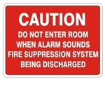 Caution Do Not Enter Room When Alarm Sounds Fire Suppression System Being Discharged Sign - Choose 7 X 10 - 10 X 14, Self Adhesive Vinyl, Plastic or Aluminum.