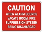 Caution When Alarm Sounds Vacate Room, Fire Suppression System Being Discharged Sign - Choose 7 X 10 - 10 X 14, Pressure Sensitive Vinyl, Plastic or Aluminum.