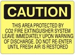 Caution This Area Protected By CO2 Fire Extinguisher System, Leave Immediately Upon Warning Of Discharge. Do Not Re-Enter Until Fresh Air Is Restored Sign - Choose 7 X 10 - 10 X 14, Self Adhesive Vinyl, Plastic or Aluminum.