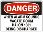 DANGER WHEN ALARM SOUNDS VACATE ROOM HALON 1301 BEING DISCHARGED Sign - Choose 7 X 10 - 10 X 14, Self Adhesive Vinyl, Plastic or Aluminum.