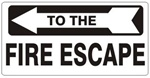 FIRE ESCAPE arrow left Sign - Available 6.5 X 14 Self Adhesive Vinyl, Plastic and Aluminum.