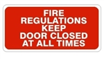 FIRE REGULATIONS KEEP DOOR CLOSED AT ALL TIMES Sign - Available 6.5 X 14 Self Adhesive Vinyl, Plastic and Aluminum.