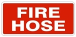 FIRE HOSE Sign - Available 6.5 X 14 Self Adhesive Vinyl, Plastic and Aluminum.
