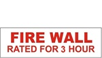 FIRE WALL RATED FOR 3 HOUR Sign, 4 X 12 Vinyl Adhesive