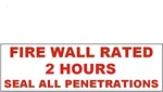 FIRE WALL RATED 2 HOURS SEAL ALL PENETRATIONS Signs, 4 X 12 Vinyl Adhesive