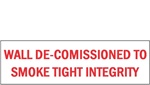 WALL DE-COMMISSIONED TO SMOKE TIGHT INTEGRITY SIGN, 4 X 12 Vinyl Adhesive