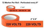 220 VOLTS, Electrical Marker - Available in 2 sizes - 1 and 2 inch by 9 inch width - 72 Markers per roll