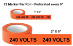 240 VOLTS, Electrical Marker - Available in 2 sizes - 1 and 2 inch by 9 inch width - 72 Markers per roll
