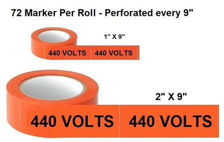 440 VOLTS, Electrical Marker - Available in 2 sizes - 1 and 2 inch by 9 inch width - 72 Markers per roll
