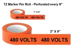 480 VOLTS, Electrical Markers on a Roll - Available in 2 sizes - 1 and 2 inch by 9 inch width - 72 Markers per roll