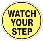 Non-Slip, WATCH YOUR STEP, Walk On 17 inch diameter Floor Decal