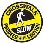 Non-Slip, CROSSWALK PROCEED WITH CAUTION, Walk On 17 inch diameter Floor Decal