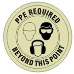 PPE REQUIRED BEYOND THIS POINT (GLOW in the Dark) - Walk On 17 inch diameter, floor decal