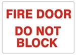 FIRE DOOR DO NOT BLOCK, Sign - 10 X 14 Self Adhesive Vinyl, Plastic or Aluminum.