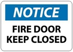 NOTICE FIRE DOOR KEEP CLOSED, Sign - 10 X 14 Self Adhesive Vinyl, Plastic or Aluminum.