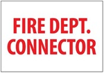 FIRE DEPT. CONNECTOR Sign - Choose 7 X 10 Self Adhesive Vinyl or Plastic
