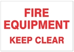 FIRE EQUIPMENT KEEP CLEAR Sign, Choose 7 X 10 Self Adhesive Vinyl or Plastic.