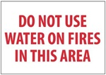 Do Not Use Water On fires In This Area Sign, 7 X 10 Self Adhesive Vinyl.