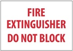 FIRE EXTINGUISHER DO NOT BLOCK Sign, 7 X 10 - Choose from Self Adhesive Vinyl or Plastic