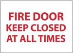 FIRE DOOR KEEP CLOSED AT ALL TIMES Sign, 10 X 14 - Choose from Self Adhesive Vinyl or Plastic