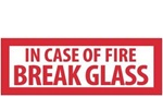 IN CASE OF FIRE BREAK GLASS Sign, 1-3/4 X 5, Self Adhesive Vinyl Sticker