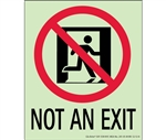 NOT AN EXIT Glow in the Dark Sign - 6-1/2 X 5-1/2 - Flexible pressure sensitive polyester or Rigid plastic