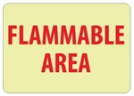 FLAMMABLE AREA - Glow in the Dark Signs - 7 X 10 - Pressure Sensitive Vinyl or Rigid Plastic